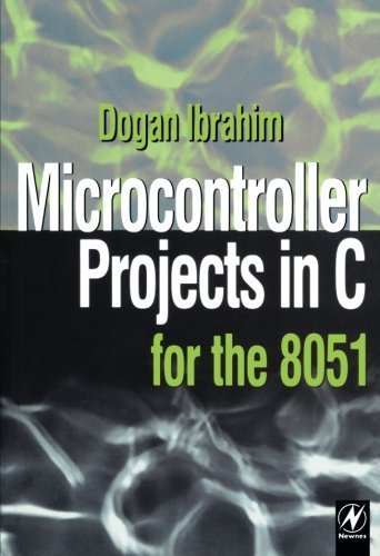 Freexr8E Microcontroller Projects In C For The 8051 By Dogan Ibrahim 2000 06 19