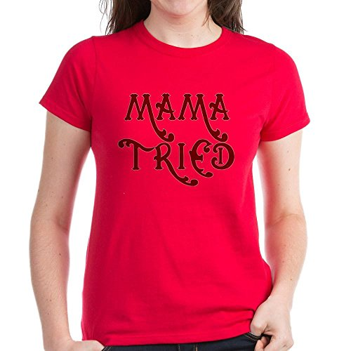 CafePress - Mama Tried Women's Dark T-Shirt - Womens Cotton T-Shirt