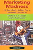 img - for Marketing Madness: A Survival Guide For A Consumer Society (Critical Studies in Communication & in Cultural Industries) book / textbook / text book