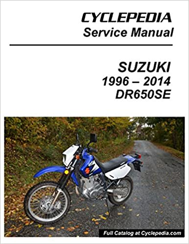 cpp-175-p suzuki dr650se motorcycle service manual printed cyclepedia:  manufacturer: amazon com: books