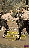 Histoire de la virilité, t. 2. Le Triomphe de la v (2)