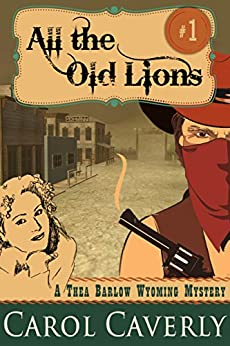 All the Old Lions (A Thea Barlow Cozy Mystery, Book 1) by [Caverly, Carol]