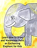Learn How to Draw and Watercolor Paint an Enchanting Elephant for Kids (Amazon Video)