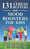 131 Stress Busters and Mood Boosters For