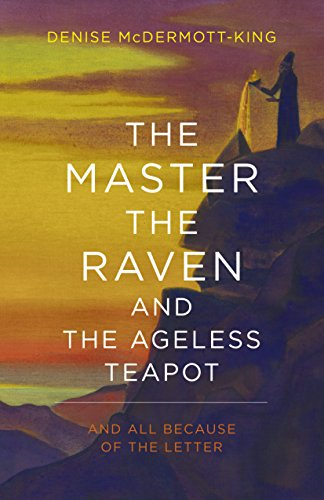 The Master, The Raven, and The Ageless Teapot: And All Because of The Letter