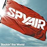 ROCKINTHE WORLD - SPYAIR