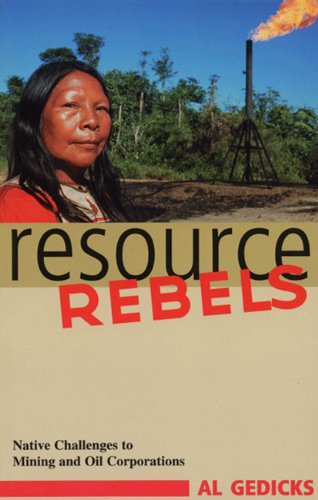resource-rebels-native-challenges-to-mining-and-oil-corporations