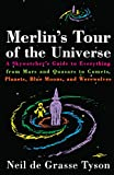 Merlin's Tour of the Universe: A Skywatcher's Guide