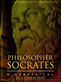 Philosopher Socrates: Biographical Documentary