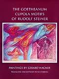 The Goetheanum Cupola Motifs of Rudolf Steiner, Peter Stebbing, 0880107375