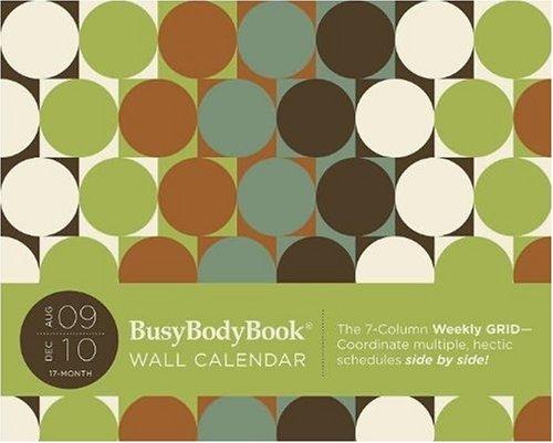 Home 2009 Wall Calendar (Aug 2009 - December 2010 BusyBodyBook Wall Calendar (Spiral-bound))