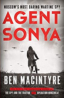 Book Cover: Agent Sonya: Moscow's Most Daring Wartime Spy