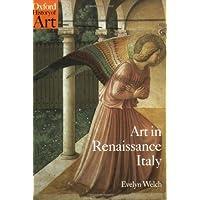 Art in Renaissance Italy 1350-1500 (Oxford History of Art)