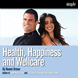 Health, Happiness & Well Care Collection Audiobook