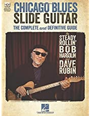 Chicago Blues Slide Guitar: The Complete and Definitive Guide with Video Performances of Each Example: The Complete and Definitive Guide