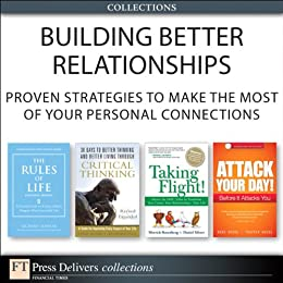 Building Better Relationships: Proven Strategies to Make the Most of Your Personal Connections (Collection) by [Templar, Richard, Elder, Linda, Paul, Richard, Woods, Mark, Woods, Trapper, Rosenberg, Merrick, Silvert, Daniel]