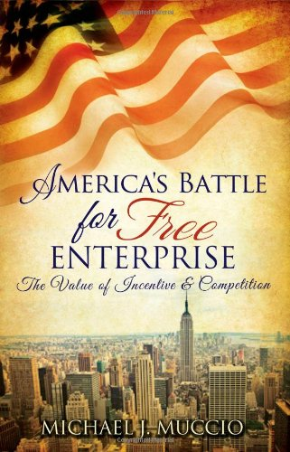 Download America's Battle for Free Enterprise; The Value of Incentive & Competition pdf epub