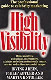 img - for High Visibility: How Executives, Politicians, Entertainers, Athletes and Other Professionals Create, Market and Achieve Successful Images book / textbook / text book