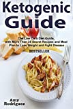 Ketogenic Guide: The Low Carb Diet Guide, with More Than 25 Secret Recipes and Meal Plan to Lose Weight and Fight Disease