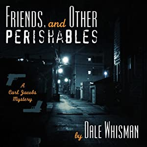 Friends and Other Perishables Audiobook