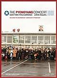 PYONGYANG CONCERT: WAGNER, R. / DVORAK, A. / GERSHWIN, G. (New York Philharmonic, Maazel)