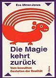 Die Magie kehrt zurück: Vom bewussten Gestalten der Realität
