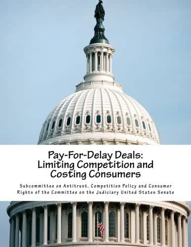 Pay-For-Delay Deals: Limiting Competition and Costing Consumers