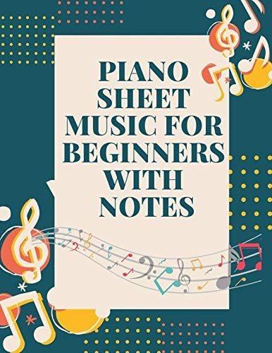Piano Sheet Music For Beginners With Notes: Manuscript Paper Music Notebook, Blank Sheet Music Composition Book, Sheet Music Manuscript Composition Paper Notebook (Music Composition ()