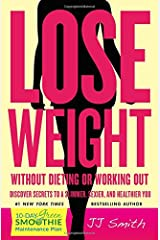 Lose Weight Without Dieting or Working Out: Discover Secrets to a Slimmer, Sexier, and Healthier You Paperback