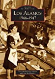 img - for Los Alamos: 1944-1947 (NM) (Images of America) book / textbook / text book