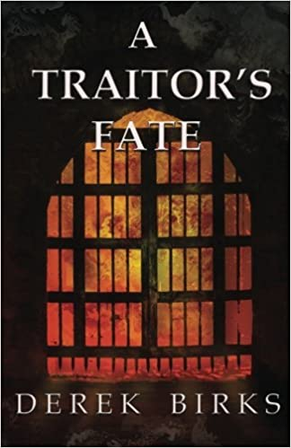 A Traitors Fate (Rebels & Brothers) (Volume 2): Derek Birks ...