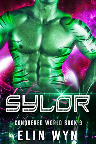 Sylor: Science Fiction Adventure Romance (Conquered World Book 9)
