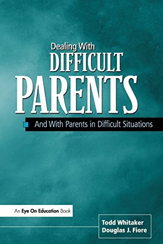 Dealing With Difficult Parents And With Parents in Difficult Situations by Whitaker Todd Fiore Douglas Fiore Douglas J. (2001-01-31) Paperback