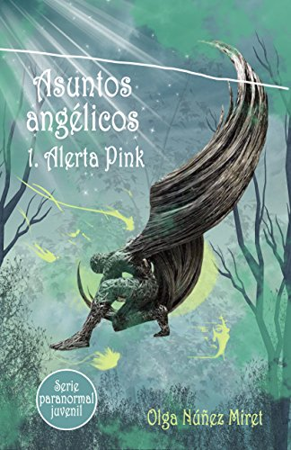 Asuntos Angélicos 1. Alerta Pink