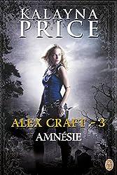 Alex Craft (Tome 3) - Amnésie (J'ai lu Darklight) (French Edition)