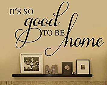 Amazoncom Its So Good To Be Home Family Vinyl Wall Decal Wall