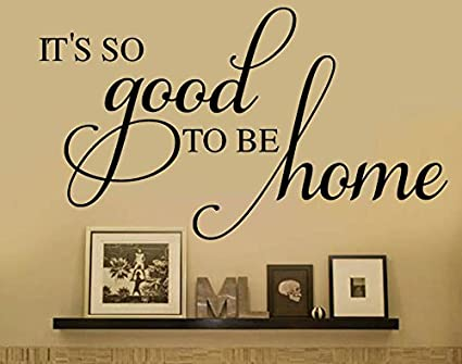 Vinyl Wall Quotes Fascinating Amazon Its So Good To Be Home Family Vinyl Wall Decal Wall