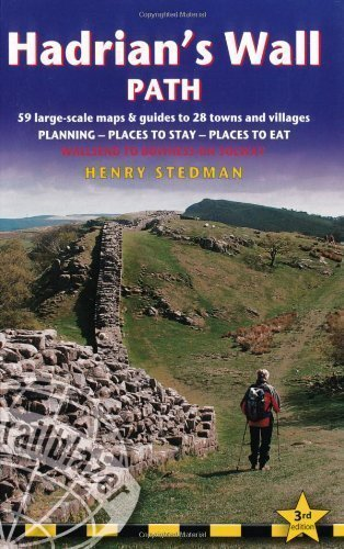 - Hadrian's Wall Path: Wallsend to Bowness-on-Solway (British Walking Guides) by Henry Stedman 3rd (third) Revised Edition (2011)