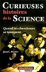 Curieuses histoires de la science - Quand les chercheurs se trompent par Baudet