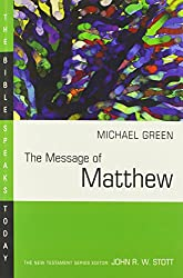 The Message of Matthew: The Kingdom of Heaven (Bible Speaks Today)