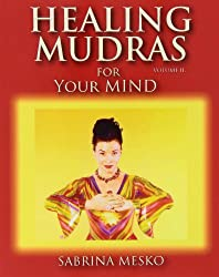 Healing Mudras for your Mind: Yoga for Your Hands