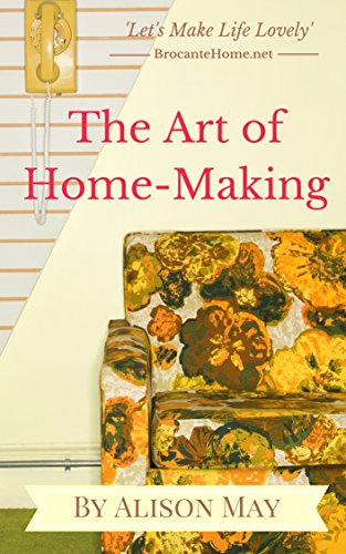 The Art of HomeMaking by [May, Alison]