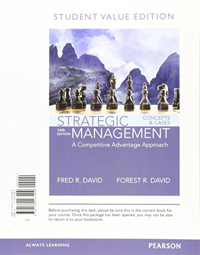 Strategic Management: A Competitive Advantage Approach, Concepts and Cases, Student Value Edition (16th Edition)
