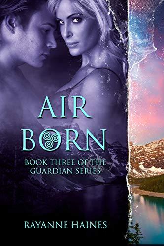 Air Born (The Guardian Series Book 3)