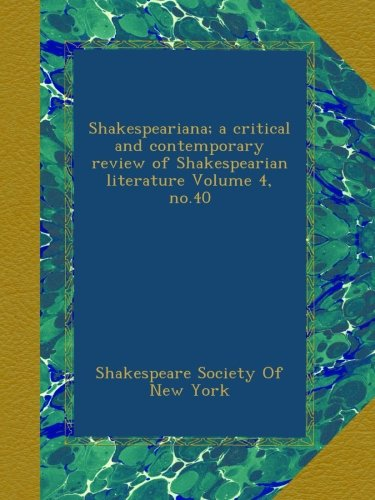 Read Online Shakespeariana; a critical and contemporary review of Shakespearian literature Volume 4, no.40 pdf