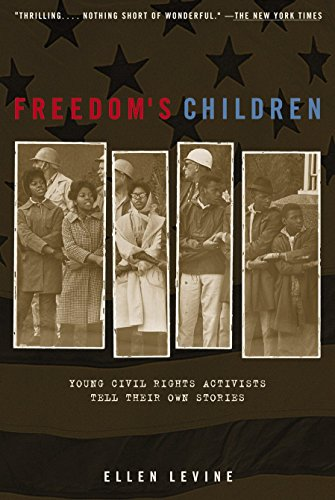 Search : Freedom's Children: Young Civil Rights Activists Tell Their Own Stories
