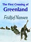 Front cover for the book The first crossing of Greenland by Fridtjof Nansen