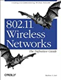 802.11 Wireless Networks : Creating and Administering Wireless Networks, Gast, Matthew S., 0596001835