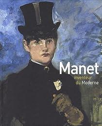 Manet inventeur du moderne par d'Orsay