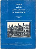 Ultra and the U. S. Army Air Forces, Diane T. Putney, 0912799455
